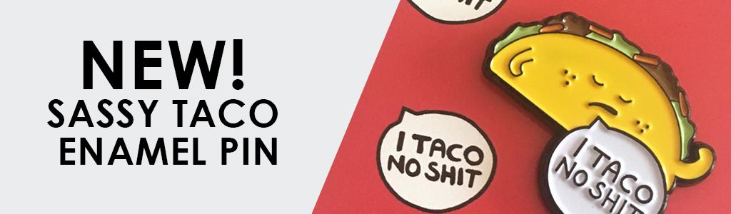 taco no shit taco enamel pin by ladykerry